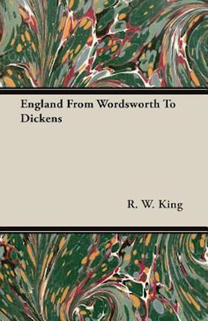 England From Wordsworth To Dickens
