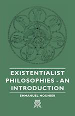 Existentialist Philosophies - An Introduction