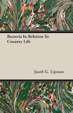 Bacteria In Relation To Country Life af Jacob G. Lipman