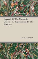 Legends Of The Monastic Orders - As Represented In The Fine Arts