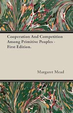Cooperation And Competition Among Primitive Peoples - First Edition.