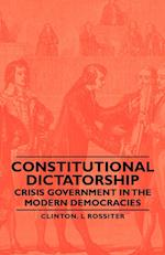 Constitutional Dictatorship - Crisis Government in the Modern Democracies af Clinton L. Rossiter