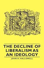The Decline of Liberalism as an Ideology