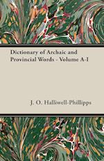 Dictionary of Archaic and Provincial Words - Volume A-I
