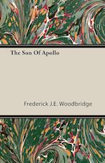 The Son of Apollo af Frederick J. E. Woodbridge