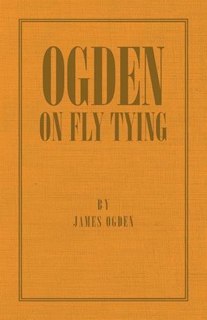 Ogden on Fly Tying