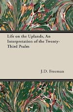 Life on the Uplands, An Interpretation of the Twenty-Third Psalm