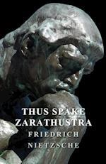 Thus Spake Zarathustra af Friedrich Nietzche, Friedrich Wilhelm Nietzsche