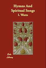 Hymns and Spiritual Songs af I. Watts, Isaac Watts