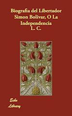 Biografia del Libertador Simon Bolivar, O La Independencia
