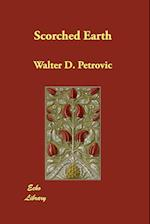 Scorched Earth af Walter D. Petrovic
