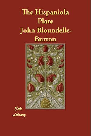 Bog, hæftet The Hispaniola Plate af John Bloundelle-Burton