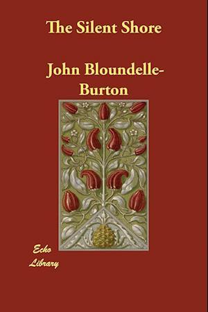 Bog, hæftet The Silent Shore af John Bloundelle-Burton