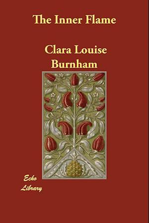 Bog, hæftet The Inner Flame af Clara Louise Burnham