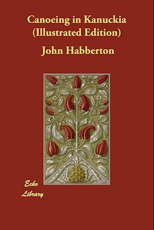 Bog, paperback Canoeing in Kanuckia (Illustrated Edition) af John Habberton