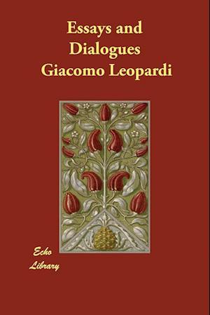 Bog, hæftet Essays and Dialogues af Giacomo Leopardi