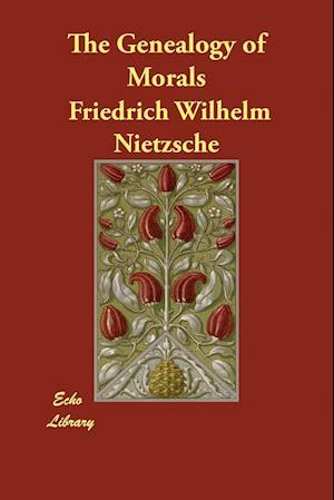 Bog, hæftet The Genealogy of Morals af Friedrich Wilhelm Nietzsche