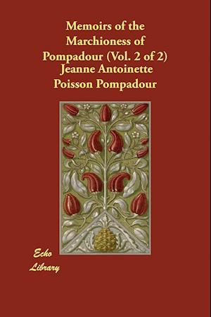 Bog, paperback Memoirs of the Marchioness of Pompadour (Vol. 2 of 2) af Jeanne Antoinette Poisson Pompadour