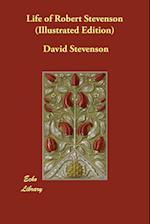 Life of Robert Stevenson (Illustrated Edition)