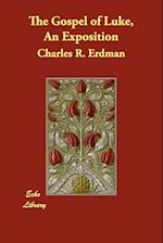 The Gospel of Luke, an Exposition af Charles R. Erdman