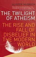 Twilight Of Atheism af Alister Mcgrath