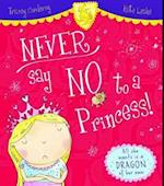 Never Say No to a Princess!