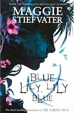 Blue Lily, Lily Blue (Raven Cycle, nr. 3)