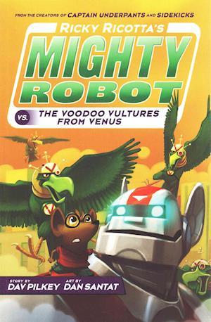 Bog paperback Ricky Ricotta's Mighty Robot vs The Voodoo Vultures from Venus af Dav Pilkey