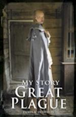 The Great Plague (My Story S)