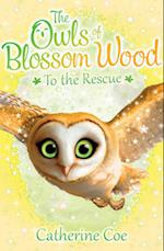 The Owls of Blossom Wood: To the Rescue af Catherine Coe