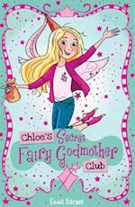 Chloe's Secret Fairy Godmother Club (Chloes Secret Club)