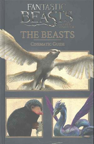 Bog, hardback Fantastic Beasts and Where to Find Them: Cinematic Guide: The Beasts af Scholastic