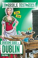 Horrible Histories Gruesome Guides: Dublin (Horrible Histories)