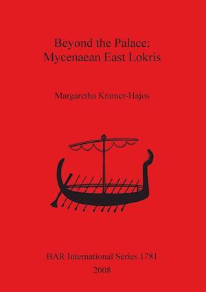 Beyond the Palace: Mycenaean East Lokris