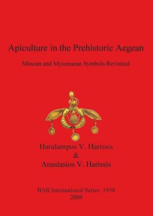 Bog, paperback Apiculture in the Prehistoric Aegean af Anastasios V. Harissis, Haralampos V. Harissis