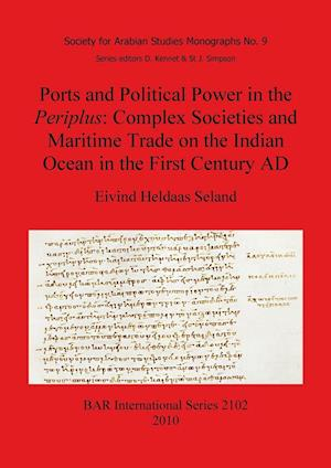 Ports and Political Power in the Periplus: Complex Societies and Maritime Trade on the Indian Ocean in the First Century AD