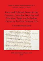 Ports and Political Power in the Periplus: Complex Societies and Maritime Trade on the Indian Ocean in the First Century AD af Eivind Heldaas Seland