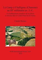 Le Camp a Challignac (Charente) au IIIe millenaire av. J.-C. (British Archaeological Reports International Series, nr. 2165)