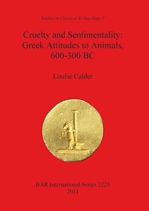 Bog, paperback Cruelty and Sentimentality. Beazley Archive, University of Oxford, Studies in Classical Archaeology, PT. 5 af Louise Calder