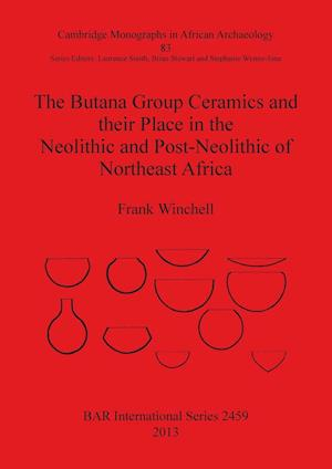Bog, paperback The Butana Group Ceramics and Their Place in the Neolithic and Post-Neolithic of Northeast Africa af Frank Winchell