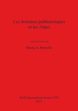 Bog, paperback Les Hommes Prehistoriques et Les Alpes af Maria A. Borello