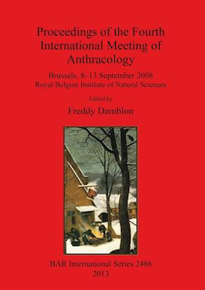 Bog, hæftet Proceedings of the Fourth International Meeting of Anthracology: Brussels, 8-13 September 2008 Royal Belgian Institute of Natural Sciences