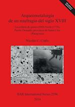 Arqueometalurgia de un naufragio del siglo XVIII: la corbeta de guerra HMS Swift (1770) Puerto Deseado provincia de Santa Cruz (Patagonia) (British Archaeological Reports International Series, nr. 2596)