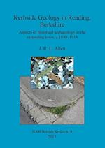 Kerbside Geology in Reading, Berkshire: Aspects of historical archaeology in the expanding town, c.1840-1914 af J.  R. L. Allen