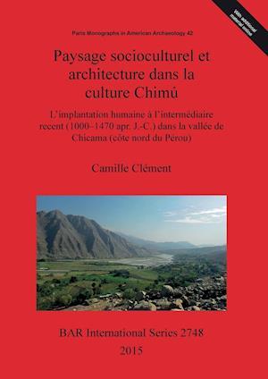Paysage socioculturel et architecture dans la culture Chimu