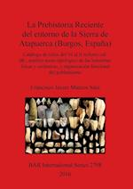 La Prehistoria Reciente del entorno de la Sierra de Atapuerca (Burgos, Espana) (British Archaeological Reports International Series, nr. 2798)