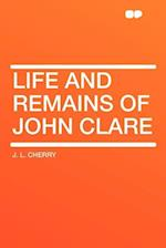 Life and Remains of John Clare af J. L. Cherry