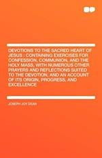 Devotions to the Sacred Heart of Jesus af Joseph Joy Dean