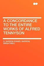 A Concordance to the Entire Works of Alfred Tennyson af D. Barron Brightwell