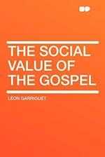 The Social Value of the Gospel af L. on Garriguet, Leon Garriguet
